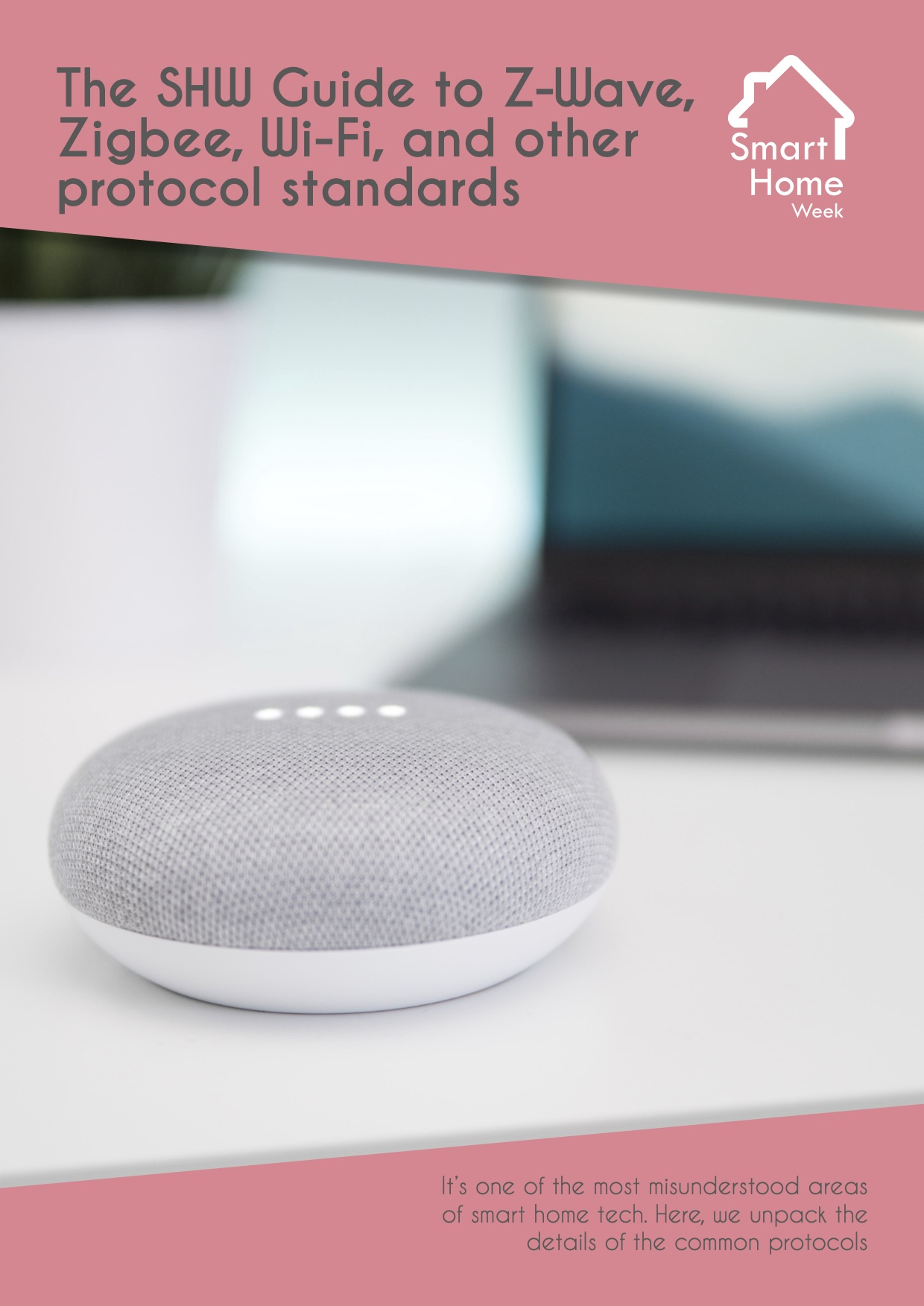 Front-cover-of-smart-home-week-guide-to-z-wave-zigbee-wifi-and-other-protocol-standards-featuring-image-of-google-mini